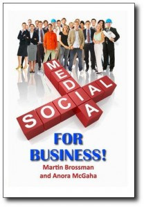 Social Media for Business!, Martin Brossman, Anora McGaha