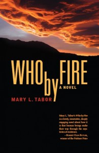 Who by Fire by Mary L Tabor