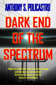 Dark End of the Spectrum by Anthony S. Policastro