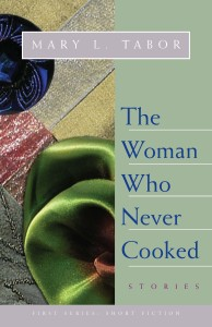 Woman Who Never Cooked by Mary L. Tabor, Outer Banks Publishing Group
