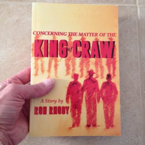 Ron Rhody, Concerning The Matter of The King of Craw
